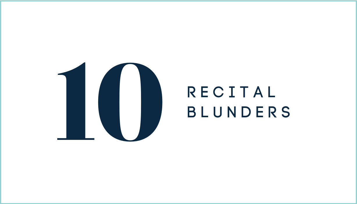 The Top 10 Recital Blunders and How to Fix Them