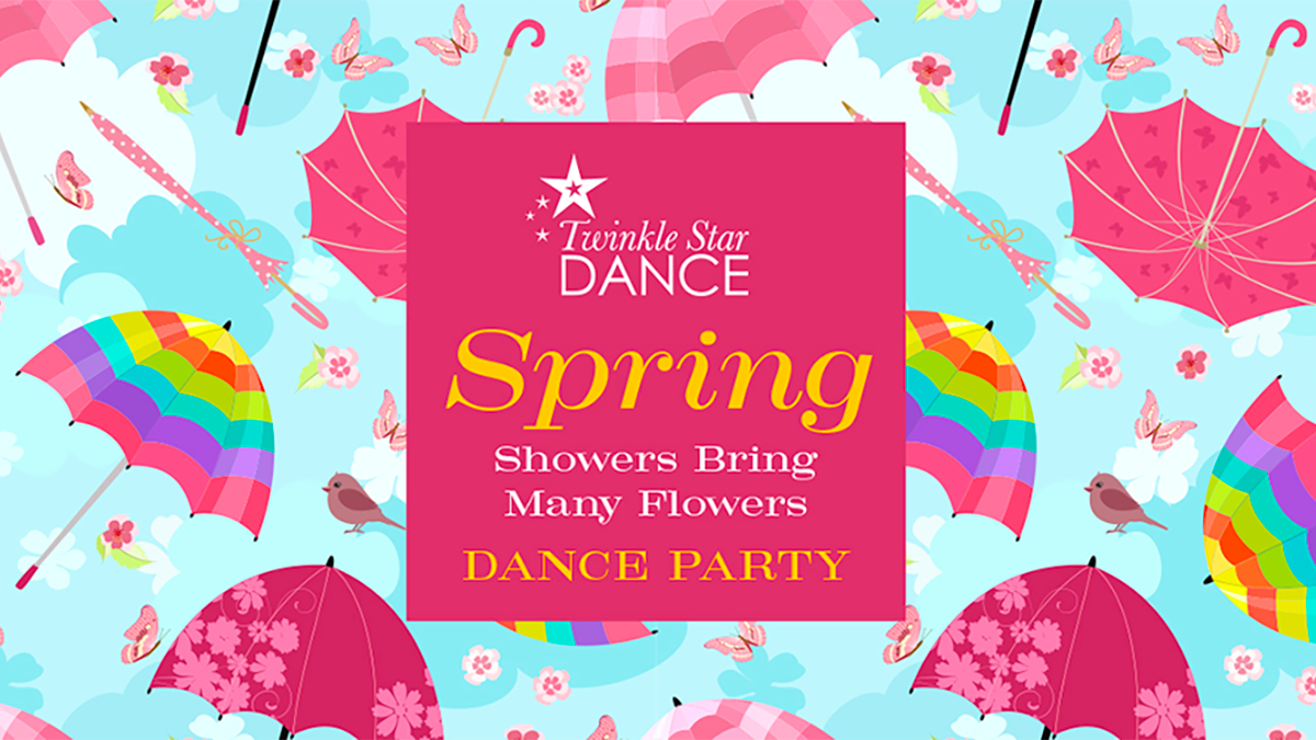 Spring Showers Bring Many Flowers A Twinkle Star Dance Party