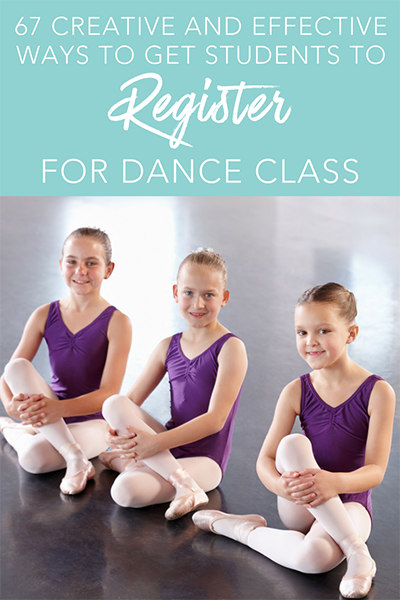 bba4dce82cd3 67 Creative and Effective Ways To Get Students to Register For Dance ...